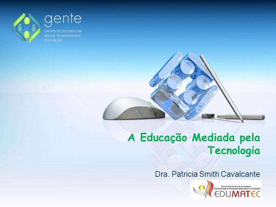 A Educação Mediada pela Tecnologia