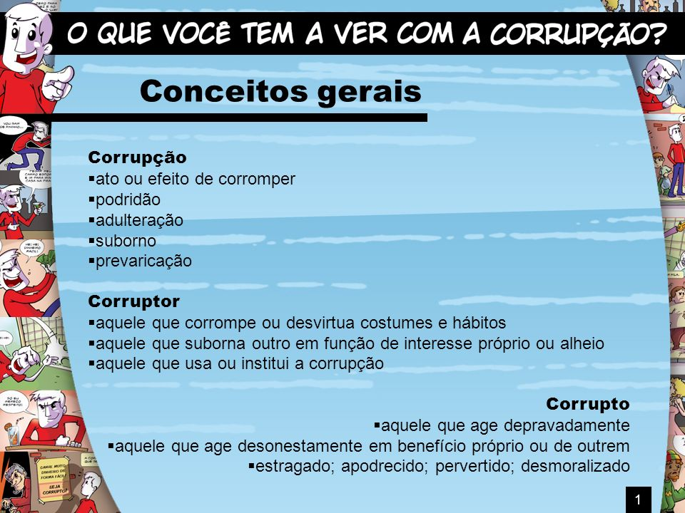 Conceitos gerais Corrupção ato ou efeito de corromper podridão