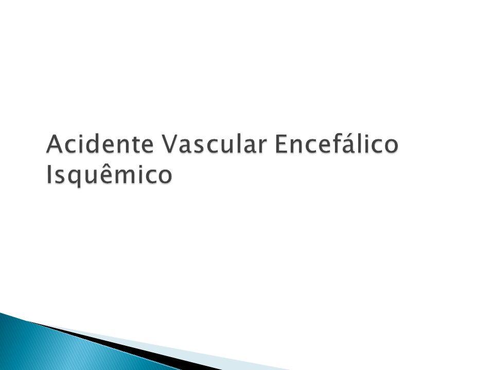 Acidente Vascular Encefálico Isquêmico