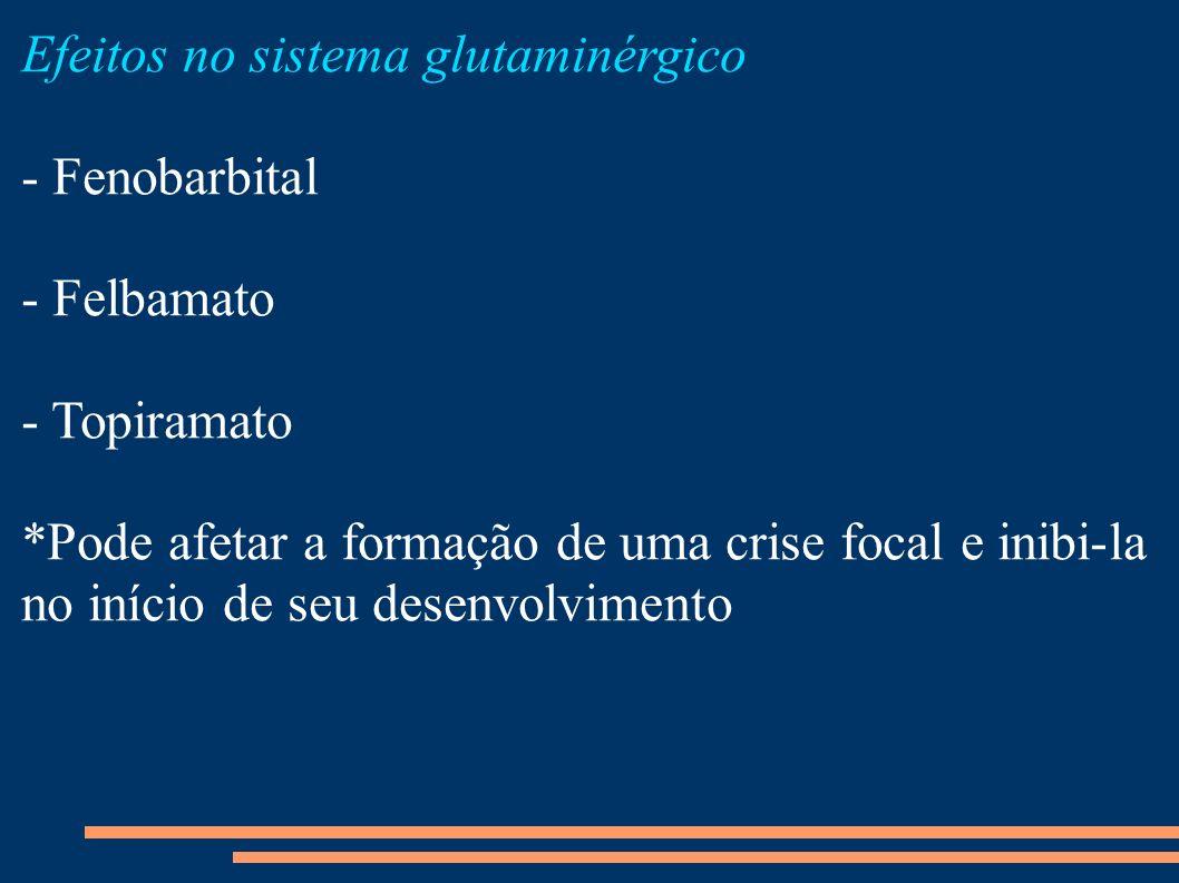 Efeitos no sistema glutaminérgico