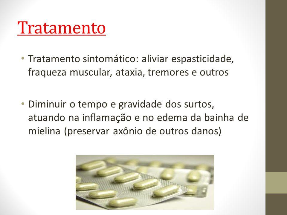 Tratamento Tratamento sintomático: aliviar espasticidade, fraqueza muscular, ataxia, tremores e outros.