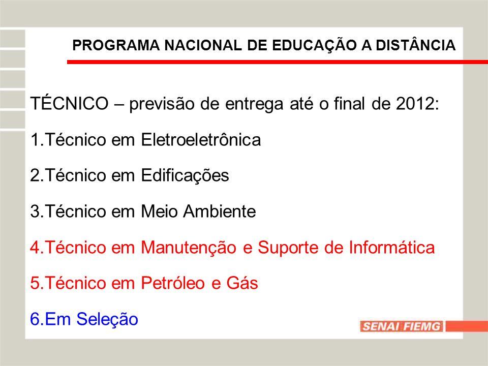 TÉCNICO – previsão de entrega até o final de 2012: