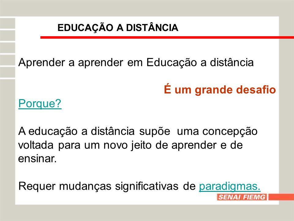 Aprender a aprender em Educação a distância É um grande desafio