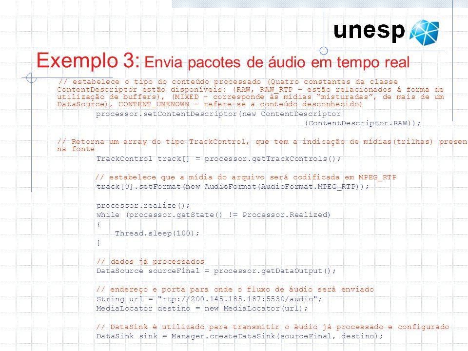 Exemplo 3: Envia pacotes de áudio em tempo real
