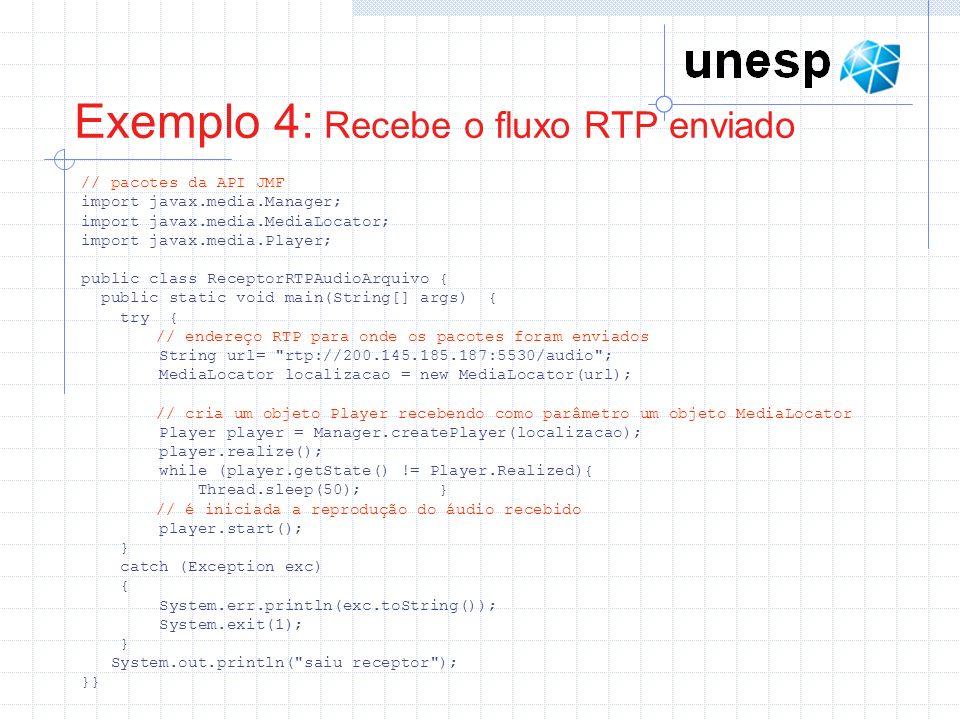 Exemplo 4: Recebe o fluxo RTP enviado