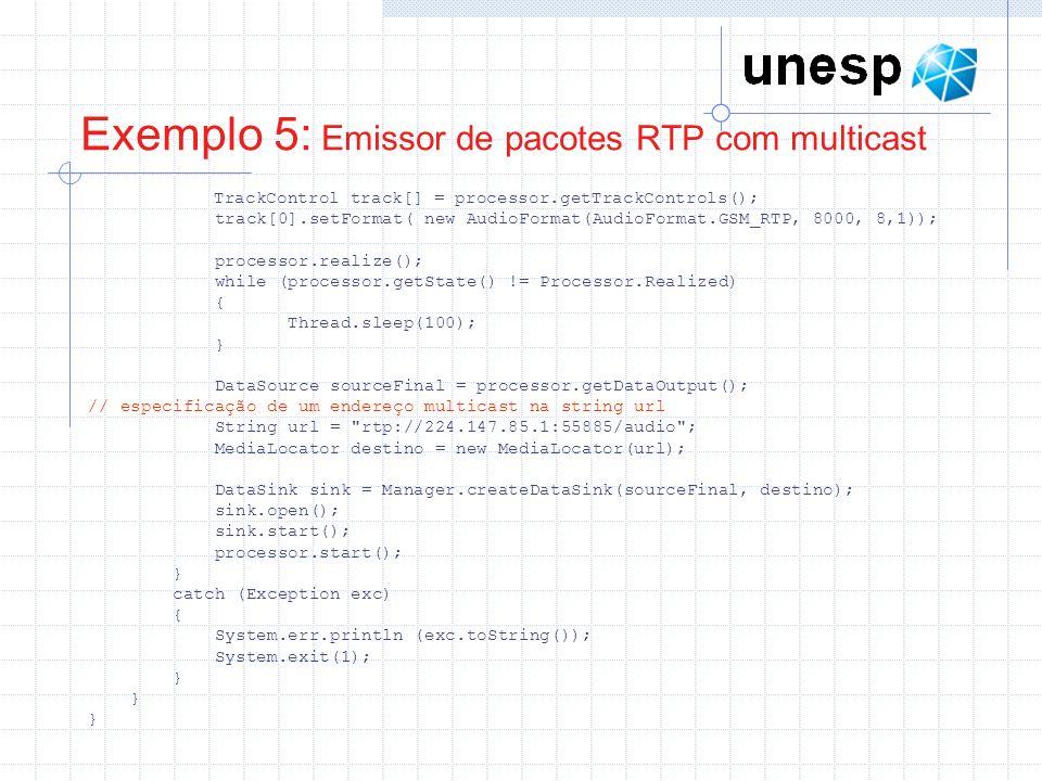 Exemplo 5: Emissor de pacotes RTP com multicast