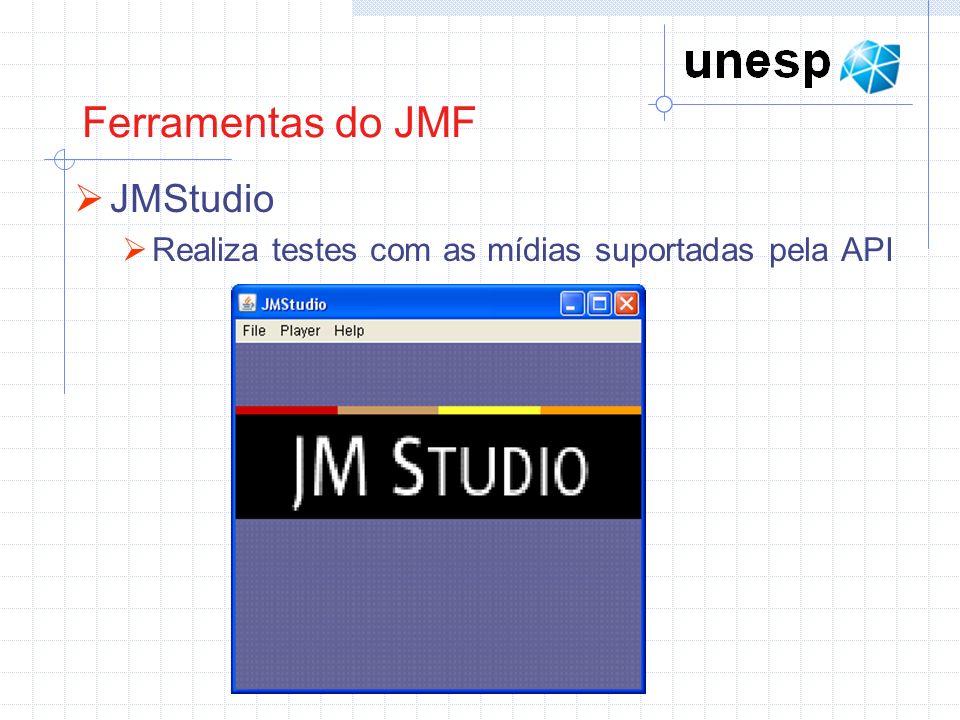 Ferramentas do JMF JMStudio