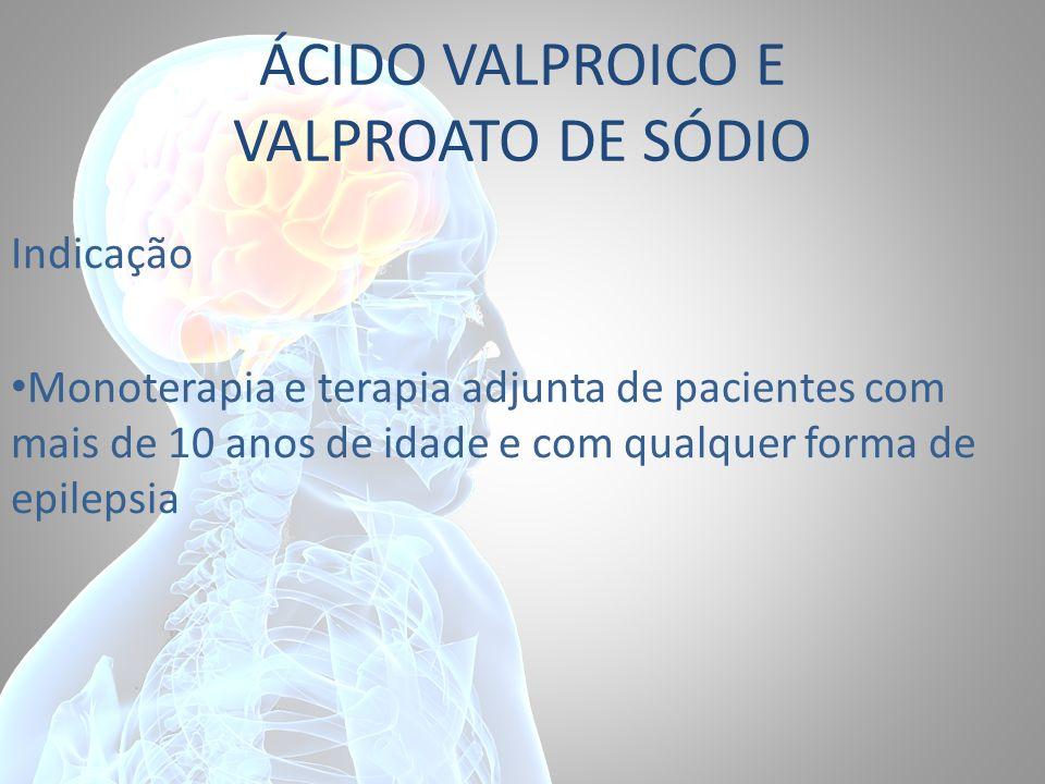ÁCIDO VALPROICO E VALPROATO DE SÓDIO