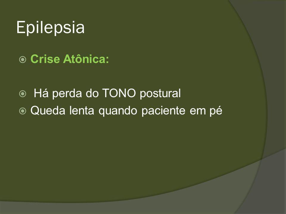 Epilepsia Crise Atônica: Há perda do TONO postural