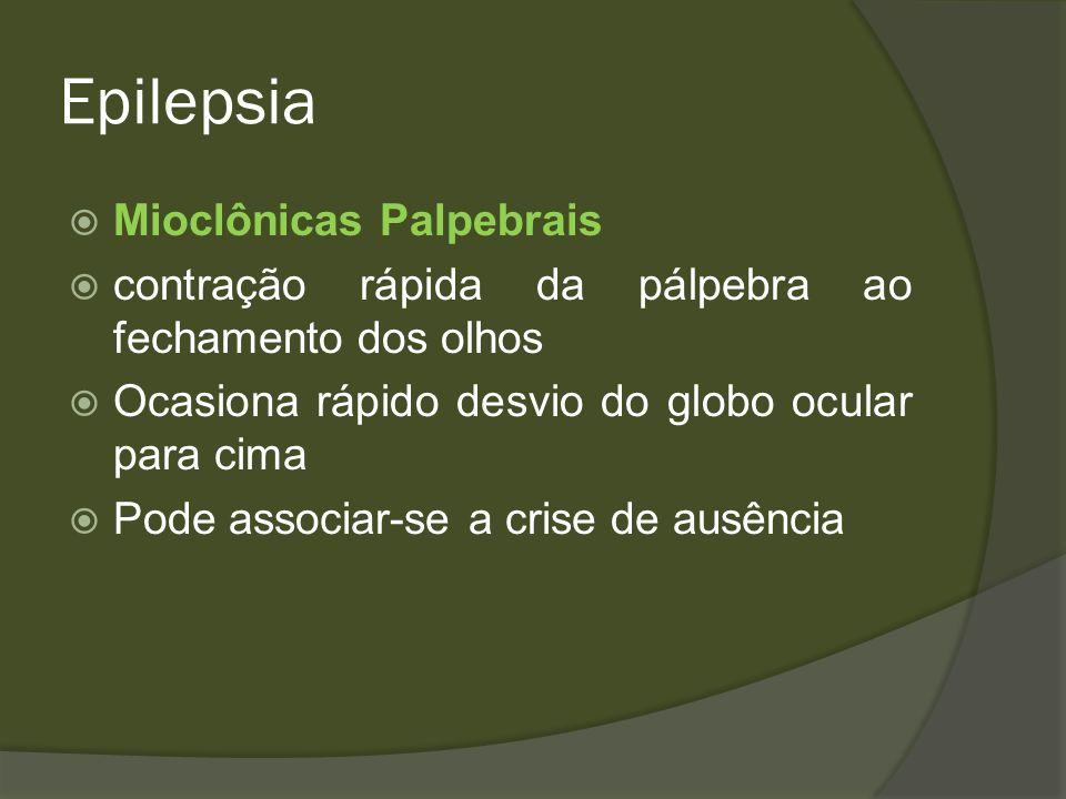 Epilepsia Mioclônicas Palpebrais