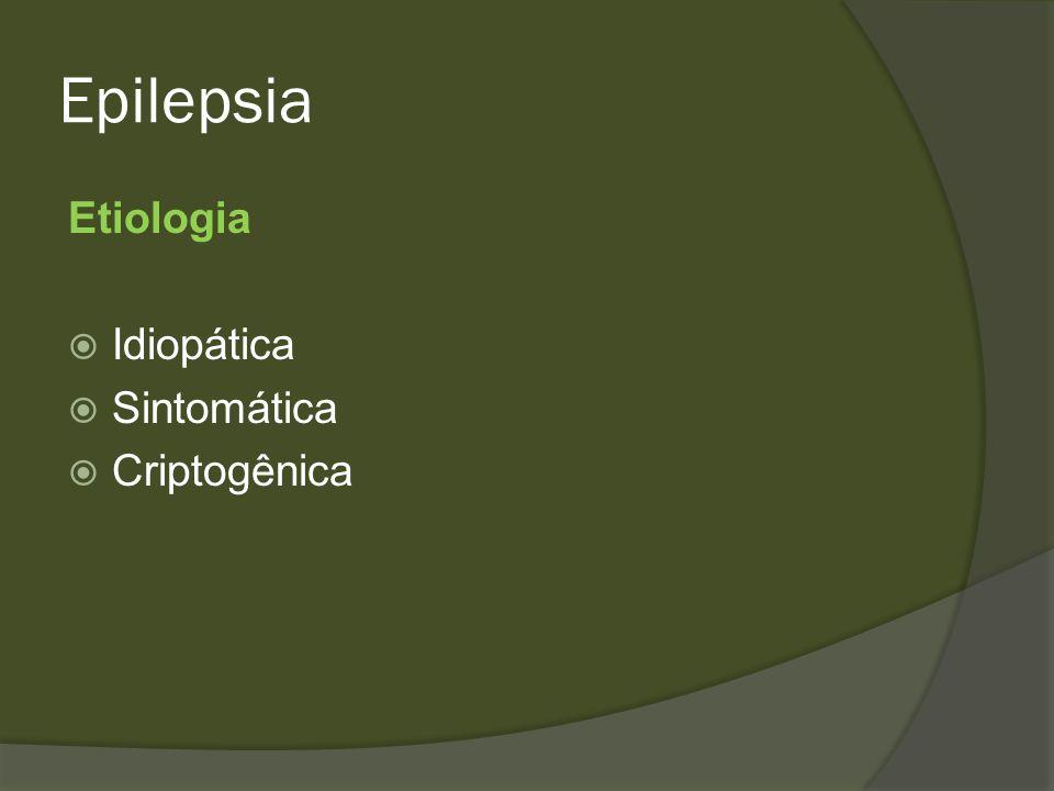 Epilepsia Etiologia Idiopática Sintomática Criptogênica