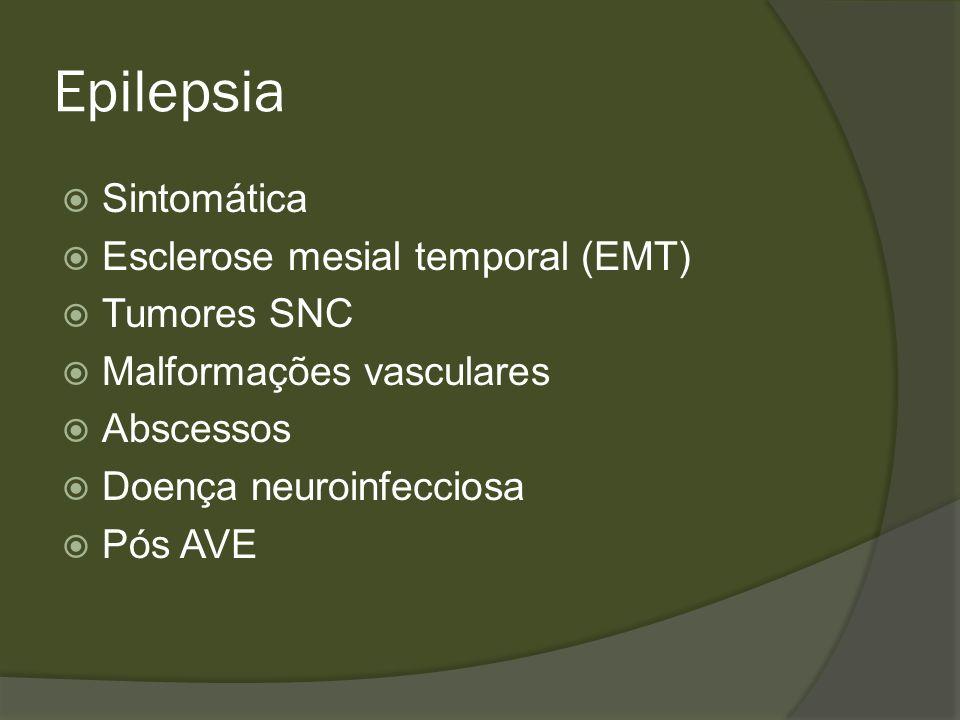 Epilepsia Sintomática Esclerose mesial temporal (EMT) Tumores SNC