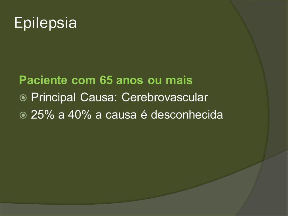 Epilepsia Paciente com 65 anos ou mais