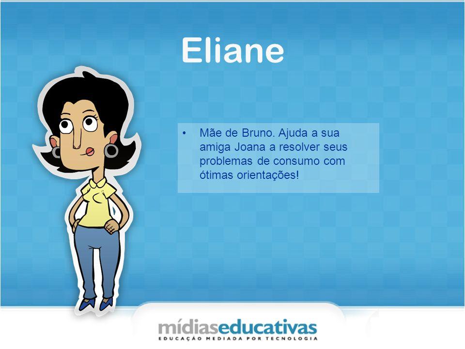 Eliane Mãe de Bruno.
