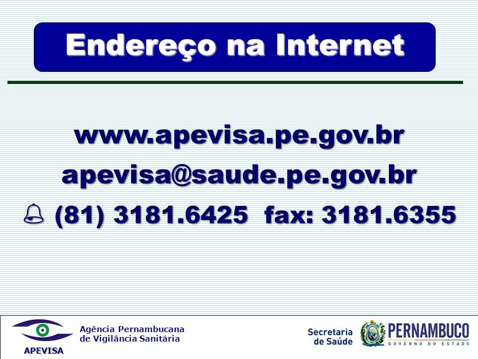 Endereço na Internet www.apevisa.pe.gov.br apevisa@saude.pe.gov.br