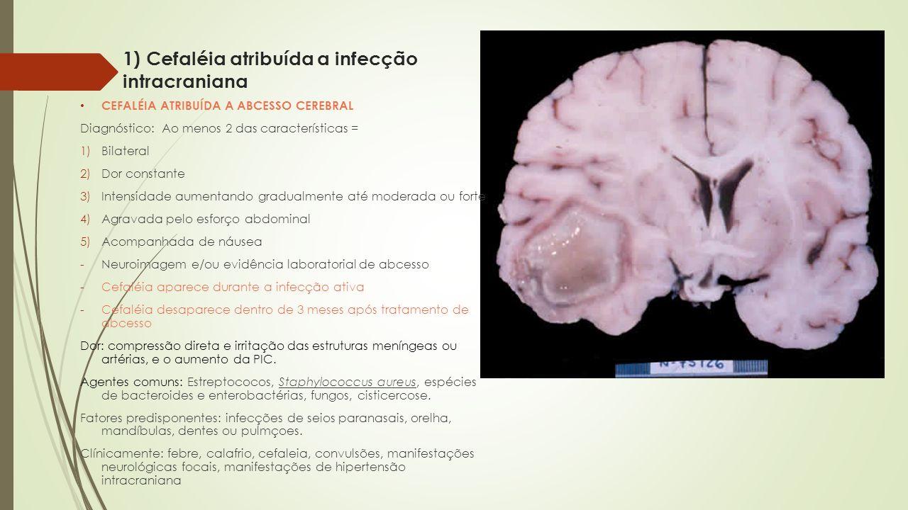 1) Cefaléia atribuída a infecção intracraniana