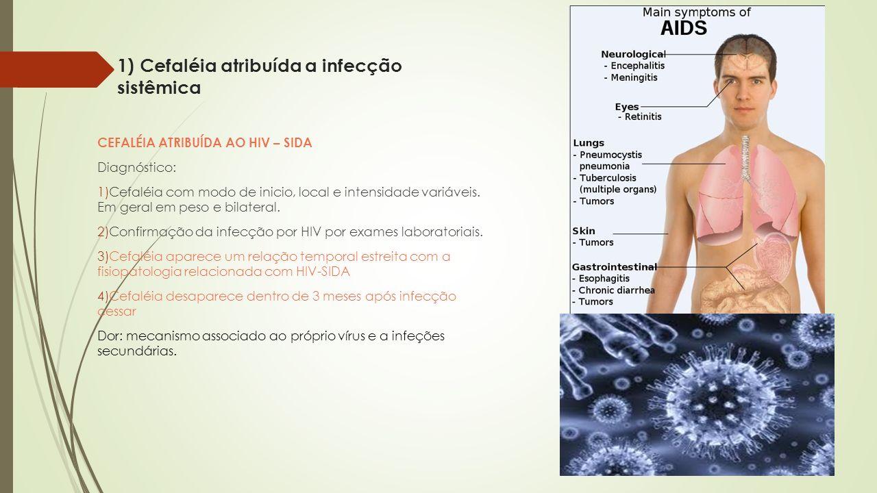 1) Cefaléia atribuída a infecção sistêmica