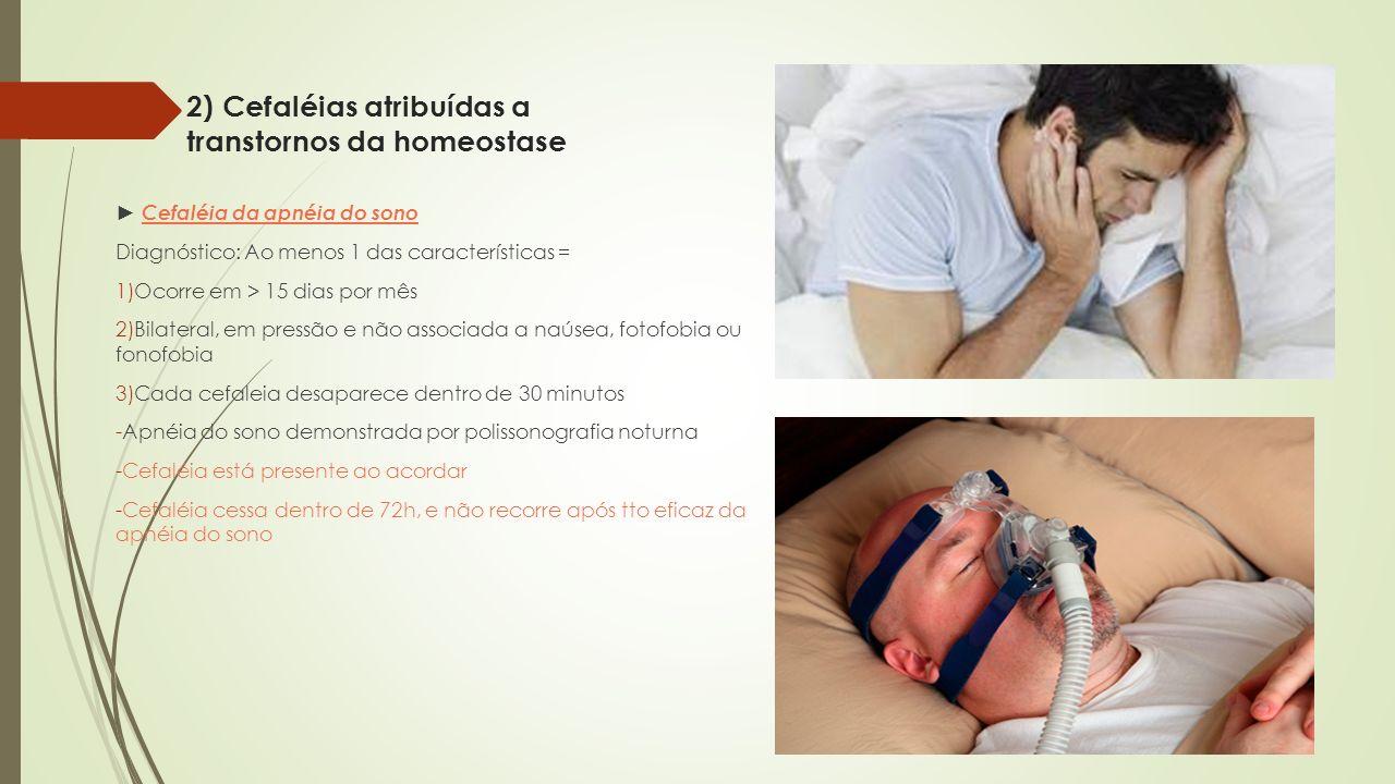 2) Cefaléias atribuídas a transtornos da homeostase