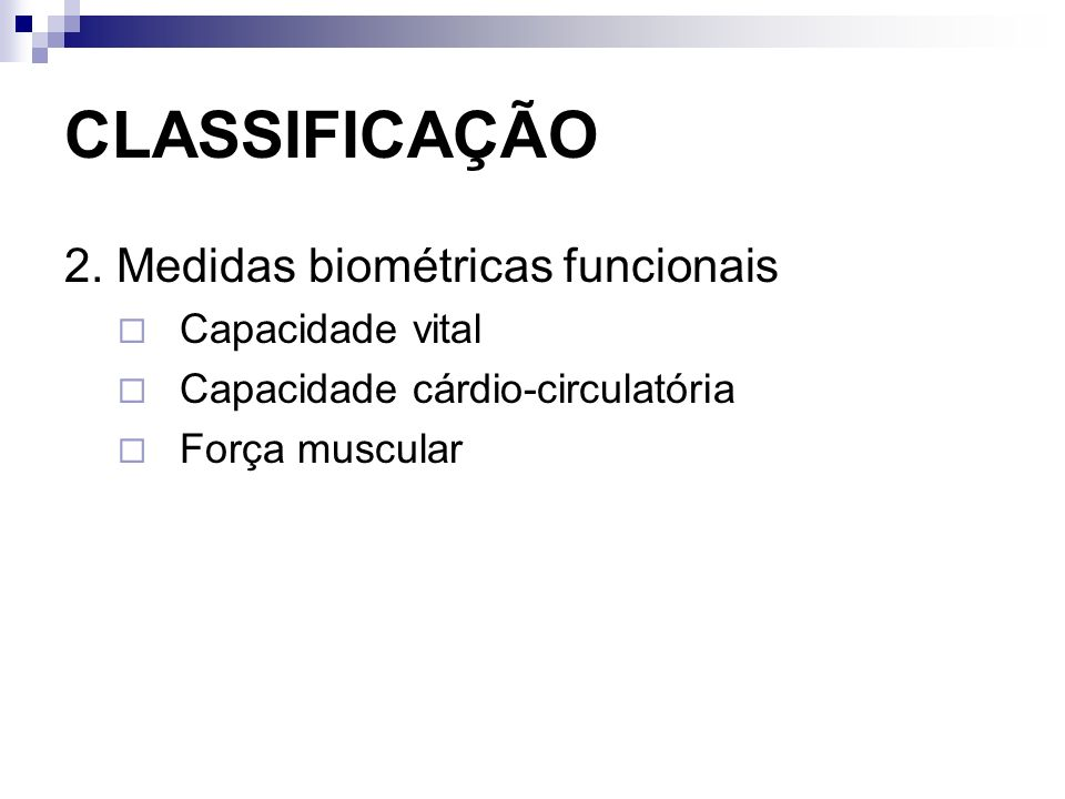 CLASSIFICAÇÃO 2. Medidas biométricas funcionais Capacidade vital