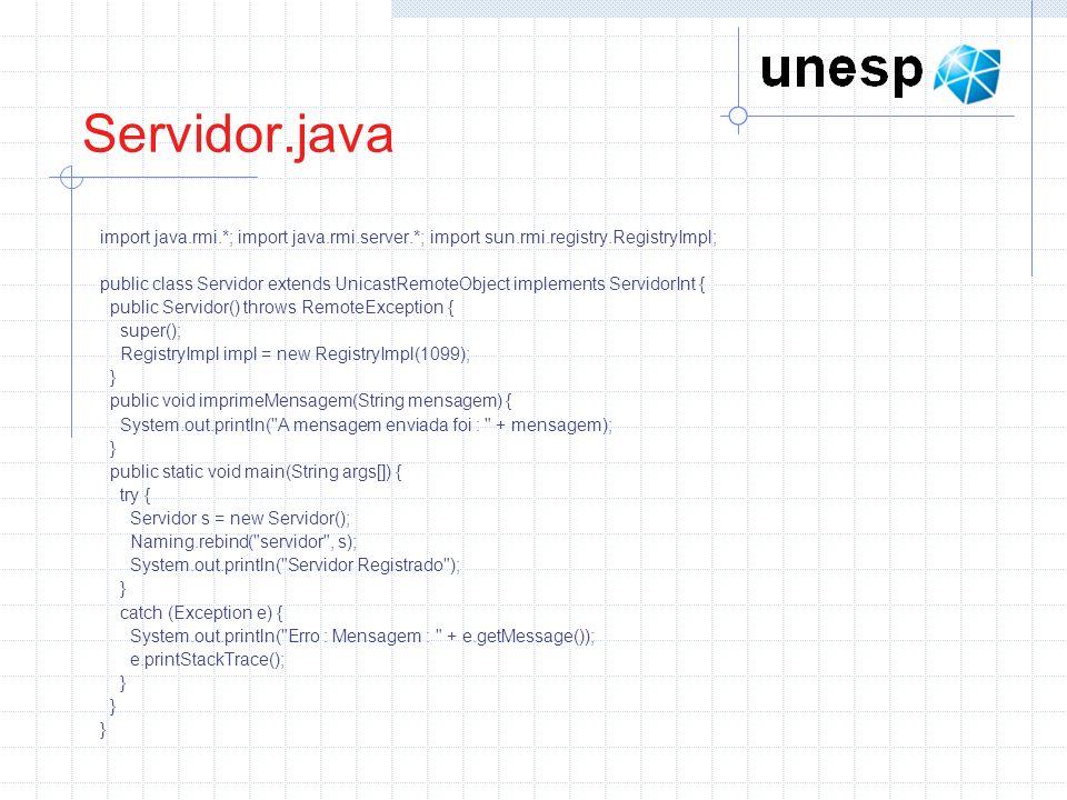 Servidor.java import java.rmi.*; import java.rmi.server.*; import sun.rmi.registry.RegistryImpl;