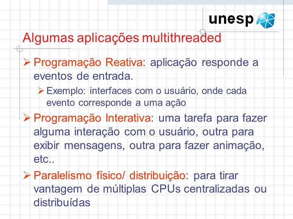 Algumas aplicações multithreaded