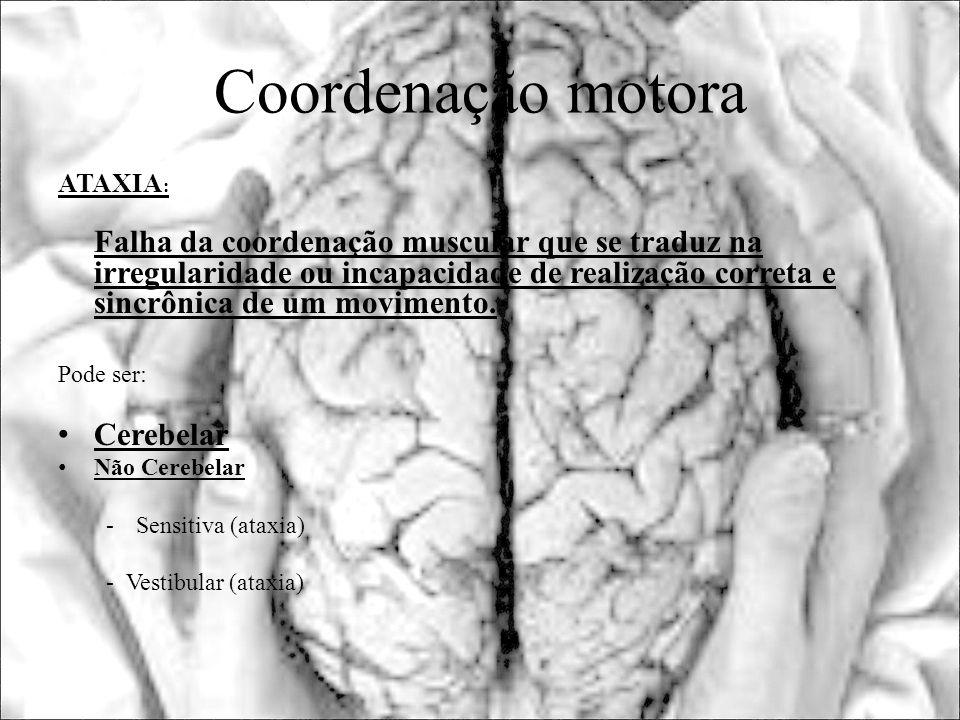 Coordenação motora ATAXIA: