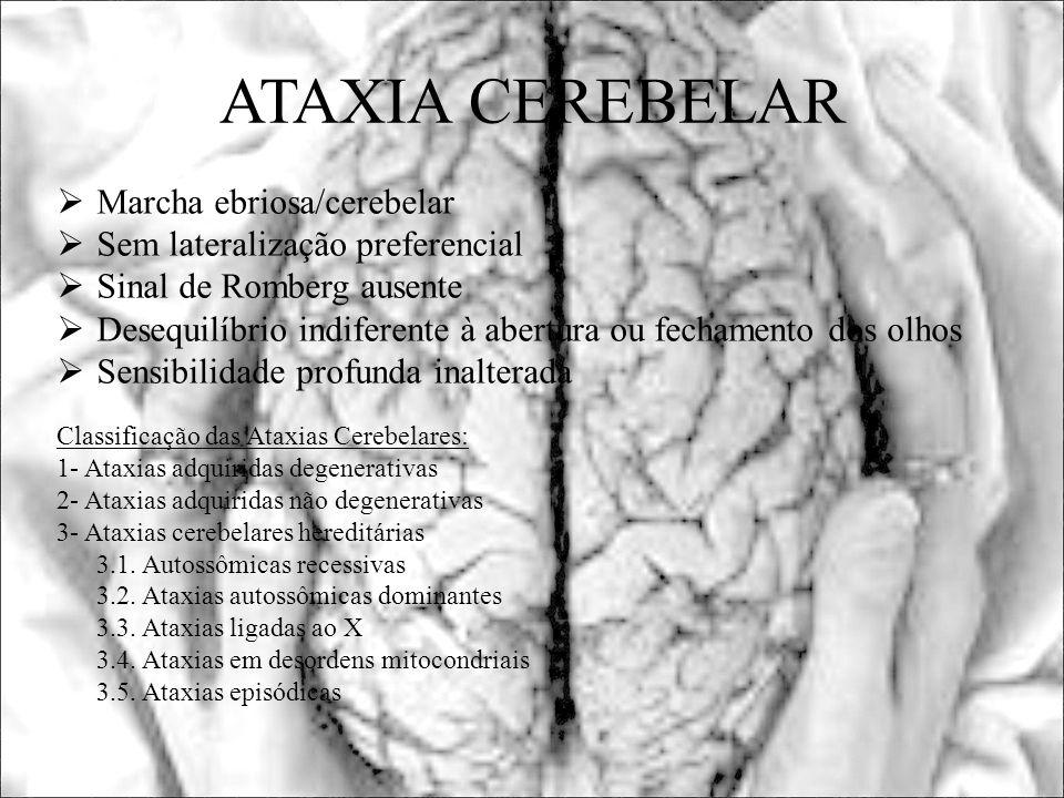 ATAXIA CEREBELAR Marcha ebriosa/cerebelar