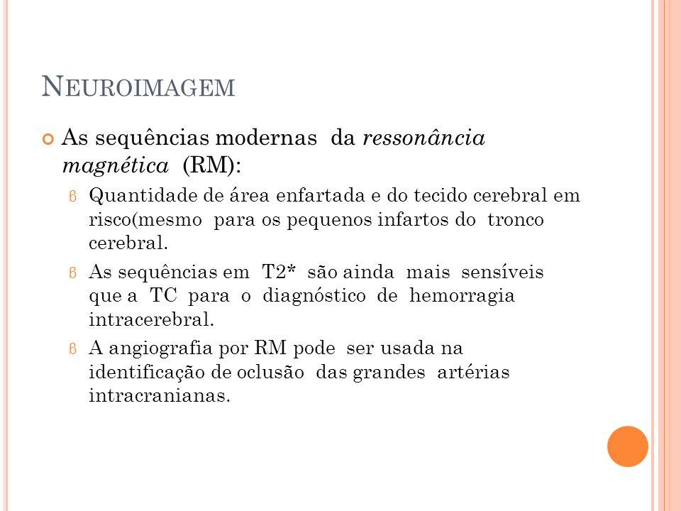 Neuroimagem As sequências modernas da ressonância magnética (RM):