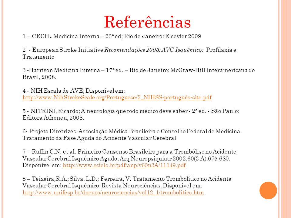 Referências 1 – CECIL. Medicina Interna – 23ª ed; Rio de Janeiro: Elsevier 2009.