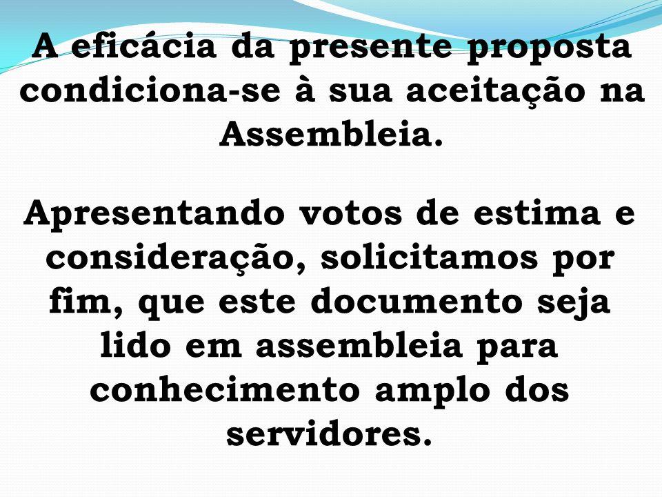 A eficácia da presente proposta condiciona-se à sua aceitação na Assembleia.