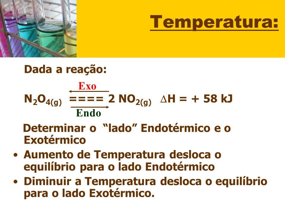 Temperatura: Dada a reação: Exo