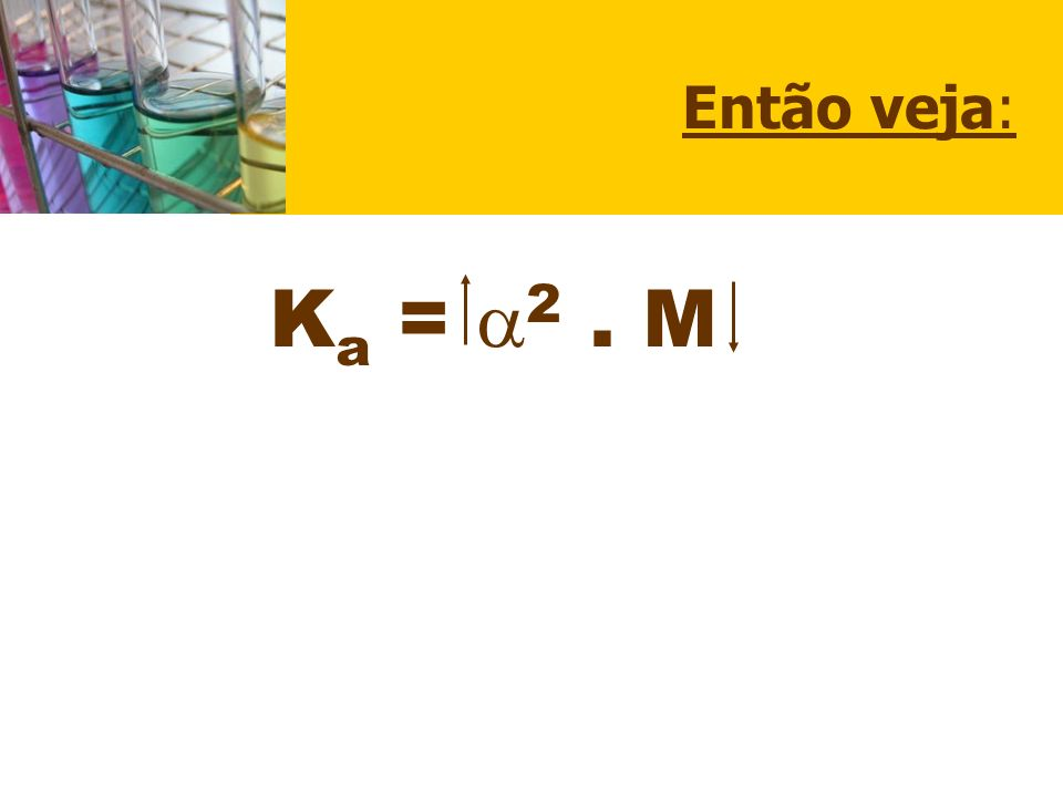Então veja: Ka = 2 . M
