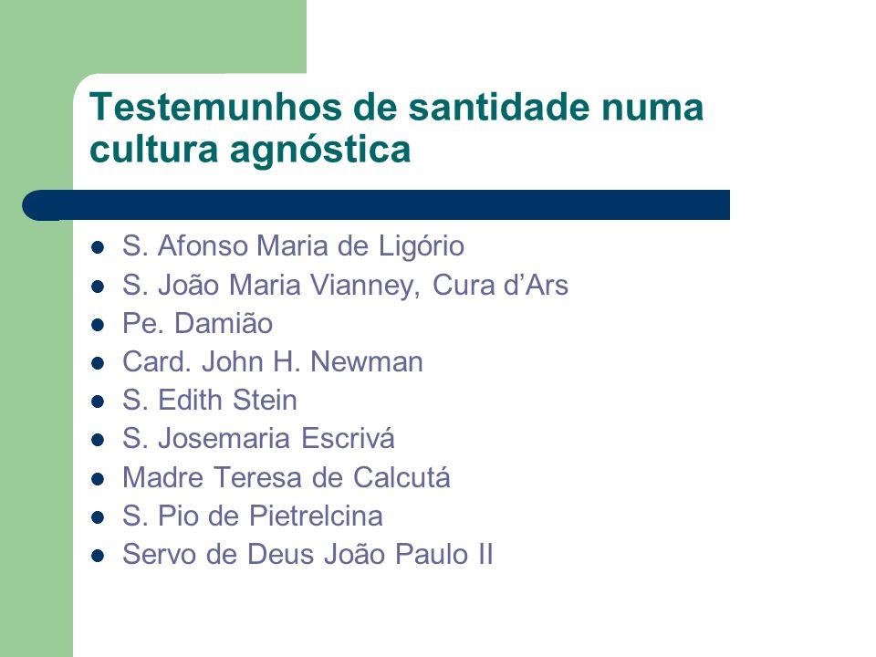 Testemunhos de santidade numa cultura agnóstica