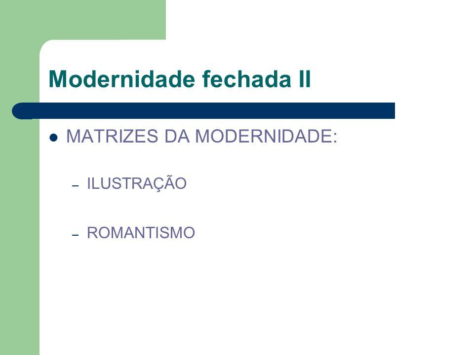 Modernidade fechada II