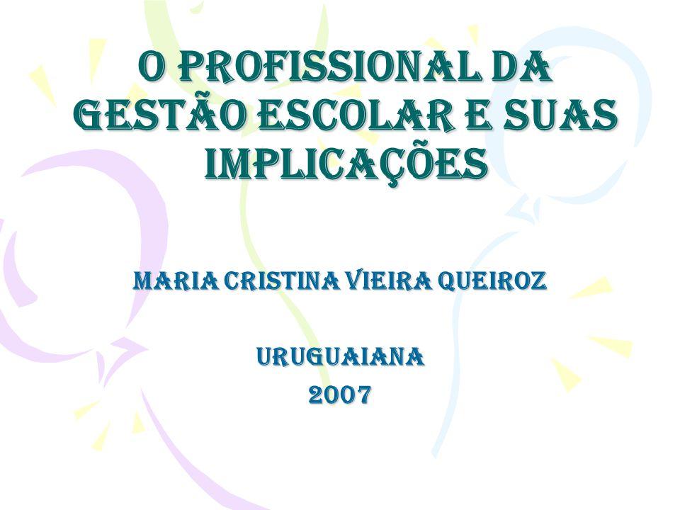 O profissional da gestão escolar e suas implicações