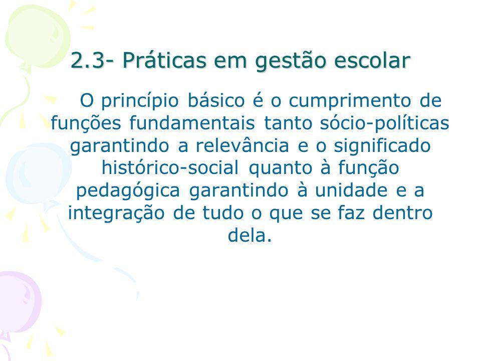 2.3- Práticas em gestão escolar