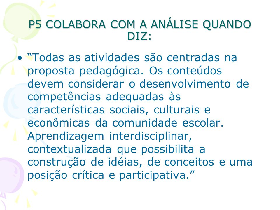 P5 COLABORA COM A ANÁLISE QUANDO DIZ: