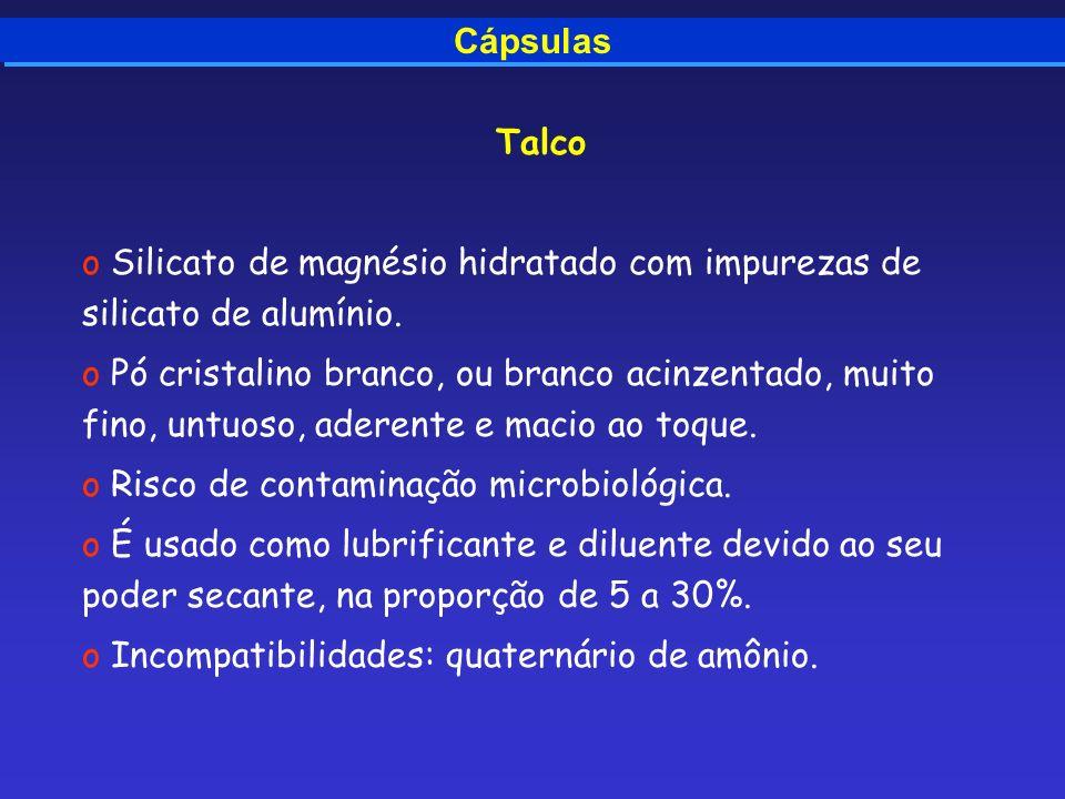 Cápsulas Talco. Silicato de magnésio hidratado com impurezas de silicato de alumínio.