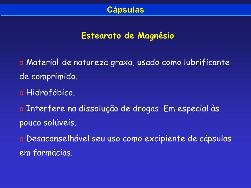 Cápsulas Estearato de Magnésio. Material de natureza graxa, usado como lubrificante de comprimido.