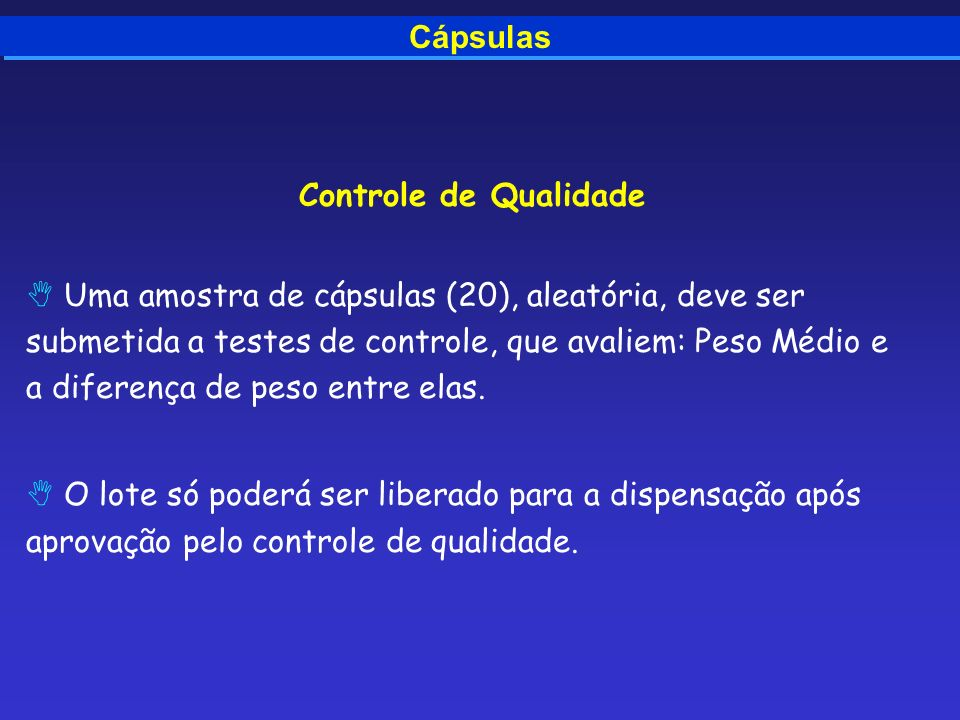 Cápsulas Controle de Qualidade.