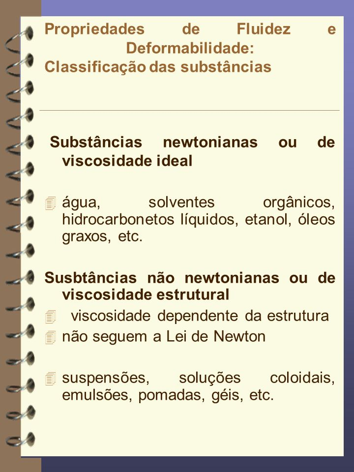 Substâncias newtonianas ou de viscosidade ideal