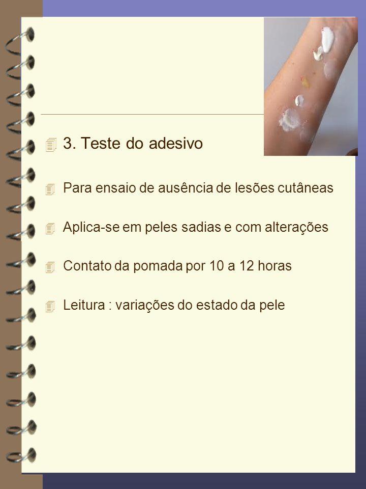 3. Teste do adesivo Para ensaio de ausência de lesões cutâneas