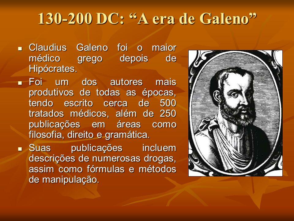 130-200 DC: A era de Galeno Claudius Galeno foi o maior médico grego depois de Hipócrates.