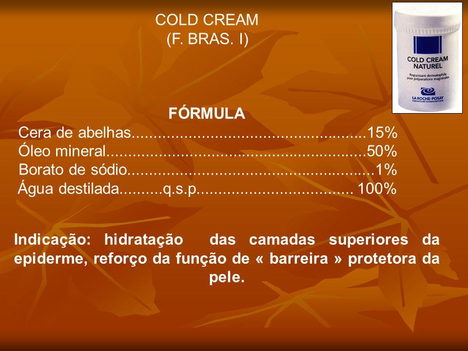 COLD CREAM (F. BRAS. I) FÓRMULA. Cera de abelhas......................................................15%