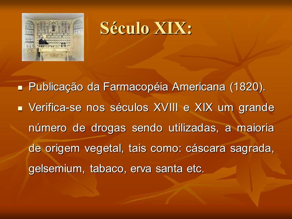 Século XIX: Publicação da Farmacopéia Americana (1820).