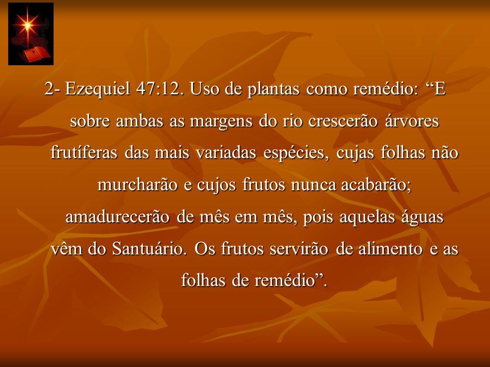 2- Ezequiel 47:12.