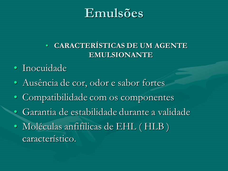 CARACTERÍSTICAS DE UM AGENTE EMULSIONANTE