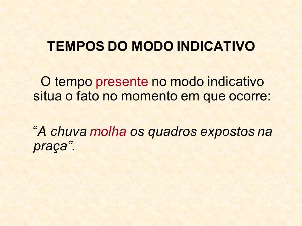 TEMPOS DO MODO INDICATIVO