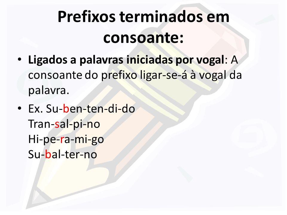Prefixos terminados em consoante: