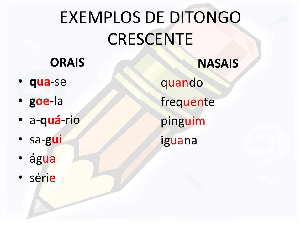 EXEMPLOS DE DITONGO CRESCENTE